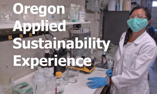 A young woman wears a lab coat and mask in a laboratory. Beakers and a scale are on the counter in front of her. The title Oregon Applied Sustainability Experience is written over the image.